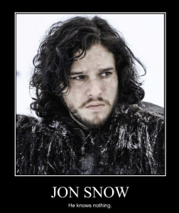Jon Snow - Knows Nothing